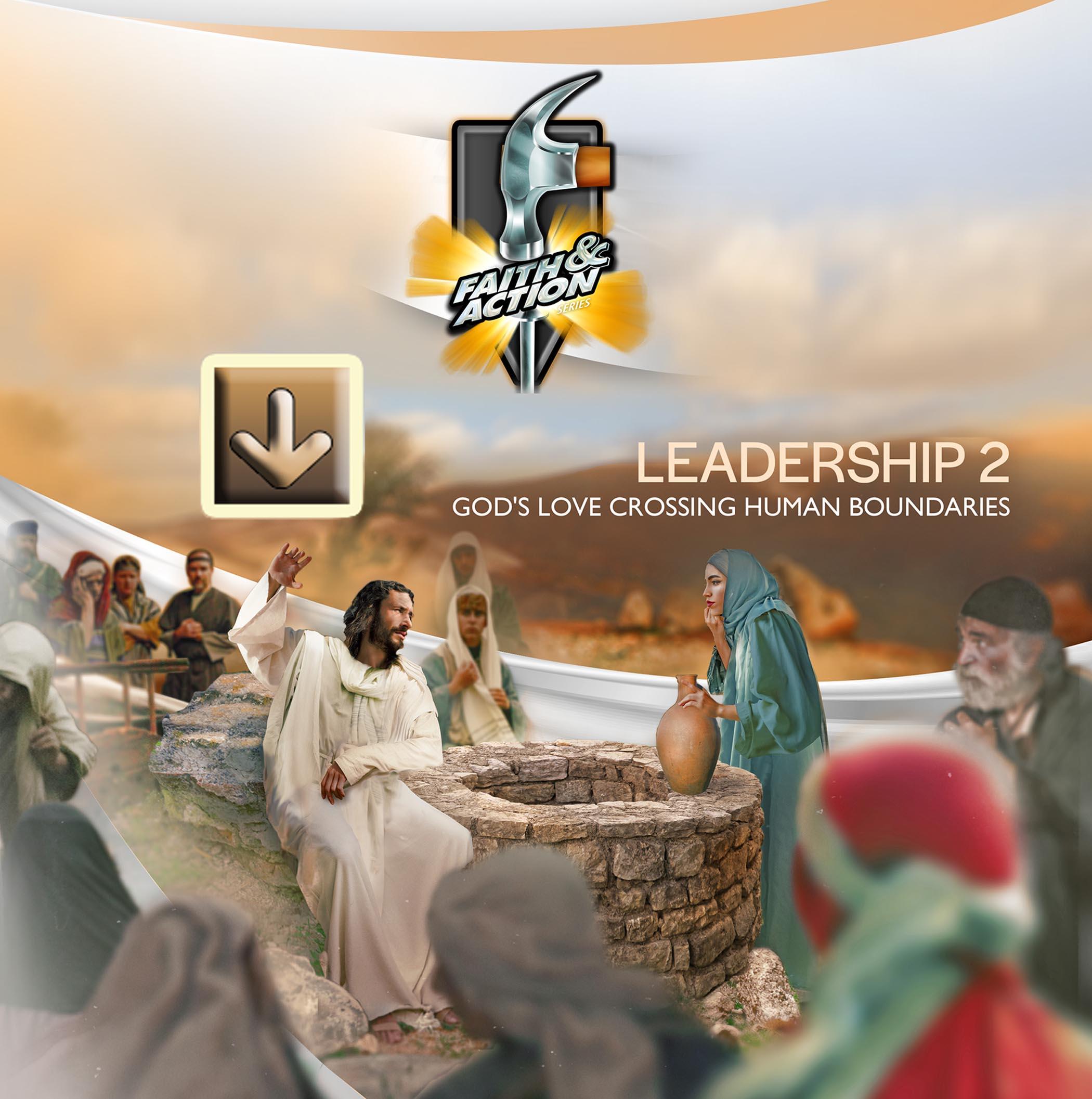 Leadership 2: God's Love Crossing Human Boundaries - eVisuals Zipped Download - 4431-39EX